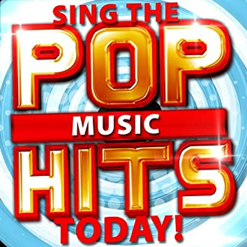 Sing the Pop Music Hits Today!