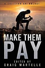 Make Them Pay: A Thriller Anthology Paperback