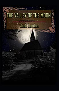 Valley of the Moon Original (Annotated)
