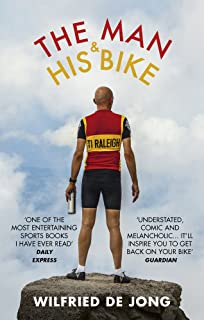 The Man and His Bike: Musings on life and the art of cycling