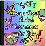 Songs About Musical Instruments for Kids
