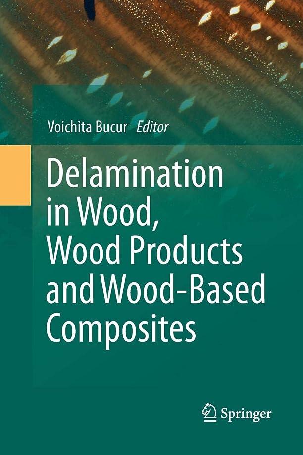 告白する雰囲気嫌がらせDelamination in Wood, Wood Products and Wood-Based Composites