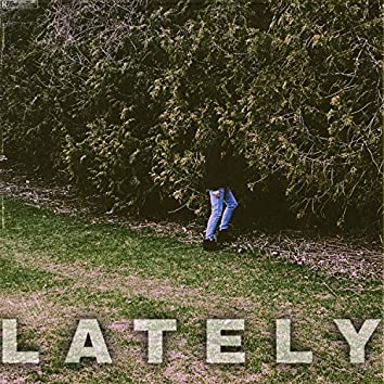 Lately (feat. Finesse)