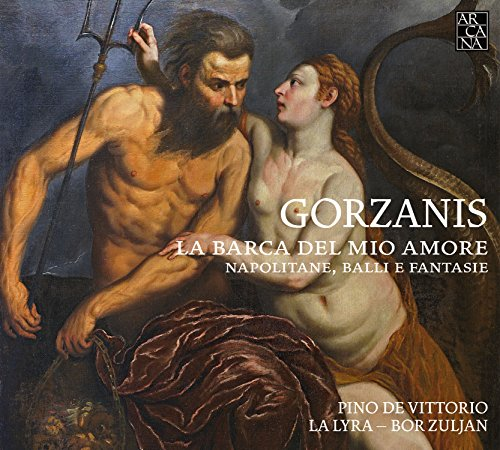 Gorazanis: La Barca Del Mio Amore - Fantasien & Neapolitanen