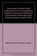 The Herbert Faulkner West Collection of R. B. Cunninghame Graham, Presented in Memory of Don Roberto to the Dartmouth College Library in August 1938.