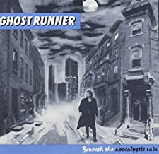 Beneath the Apocalyptic Rain by Ghostrunner (2006-07-11)
