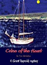 Crime of the Heart (The Grant Reynolds mysteries Book 3)