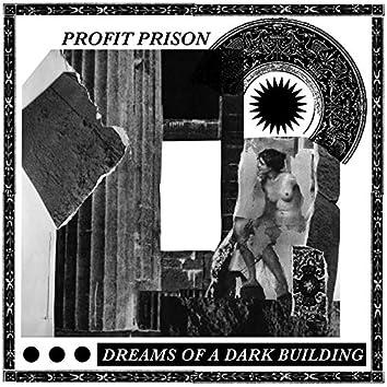 Dreams of a Dark Building