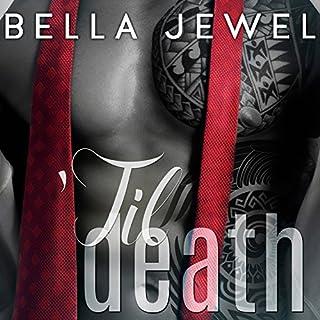 'Til Death - Part 1     'Til Death, Book 1              By:                                                                                                                                 Bella Jewel                               Narrated by:                                                                                                                                 Roger Wayne,                                                                                        Lidia Dornet                      Length: 4 hrs and 36 mins     236 ratings     Overall 4.6