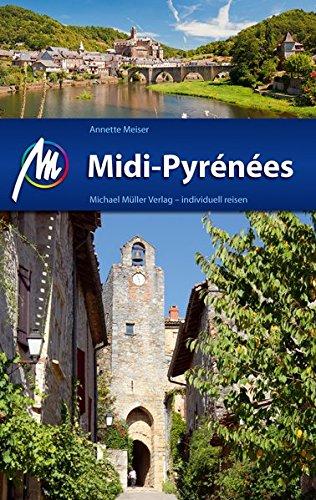 Midi-Pyrénées Reiseführer Michael Müller Verlag: Individuell reisen mit vielen praktischen Tipps.