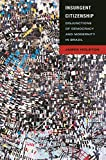 Insurgent Citizenship: Disjunctions of Democracy and Modernity in Brazil (In-Formation) (English Edition)