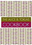 The Alice B.Toklas Cookbook by Toklas, Alice B. (1998) Paperback