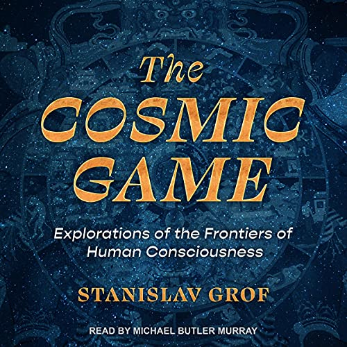 The Cosmic Game Audiobook By Stanislav Grof cover art