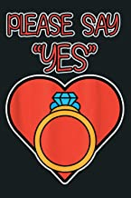 Marriage Proposal For Valentine S Day Please Say Yes: notebook, notebook journal beautiful , simple, impressive,size 6x9 i...