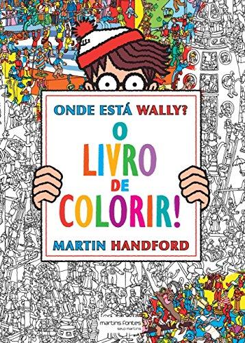 Onde Está Wally?: O Livro de Colorir!