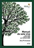 Manual do Solo. Solo Sadio, Planta Sadia, Ser Humano Sadio