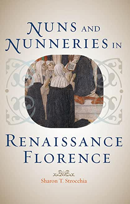Nuns and Nunneries in Renaissance Florence (English Edition)