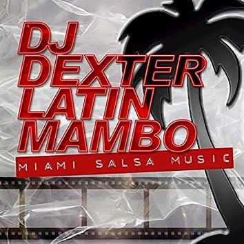 DJ Dexter Latin Mambo (Miami Salsa Music)