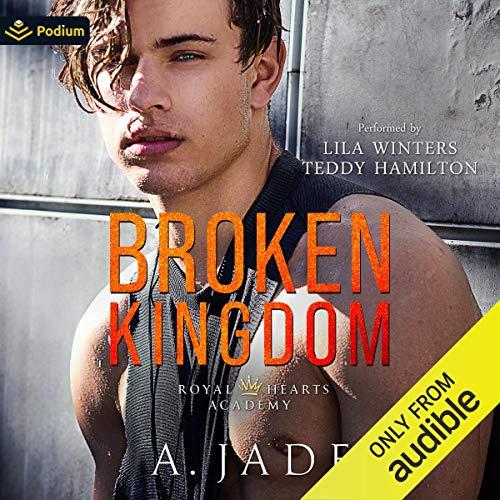 Broken Kingdom: Royal Hearts Academy, Book 4