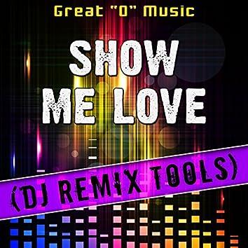 Show Me Love (DJ Remix Tools)