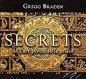 Secrets de l'art perdu de la prière - Livre audio 2 CD de Gregg Braden