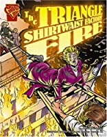 The Triangle Shirtwaist Factory Fire (Graphic Library, Disasters in History)