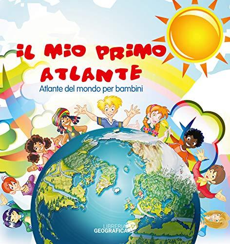 Il mio primo atlante. Atlante del mondo per bambini. Ediz. a colori