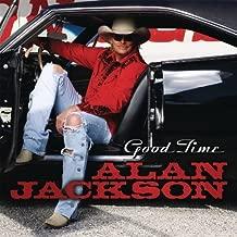 Good Time by Alan Jackson (2008-03-04)