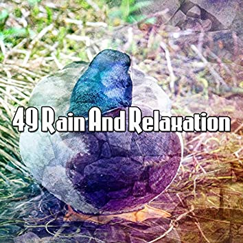 49 Rain And Relaxation