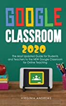 Google Classroom 2020: he Most Updated Guide for Students and Teachers to the NEW Google Classroom for Online Teaching (4)