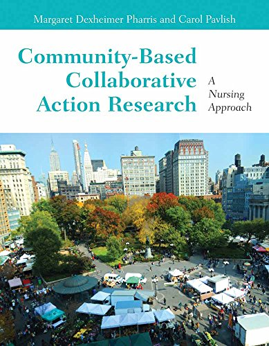 Community-Based Collaborative Action Research: A Nursing Approach