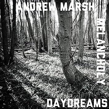 Melancholy Daydreams