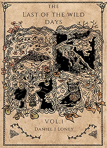 The Last of the Wild Days - Volume One (English Edition)