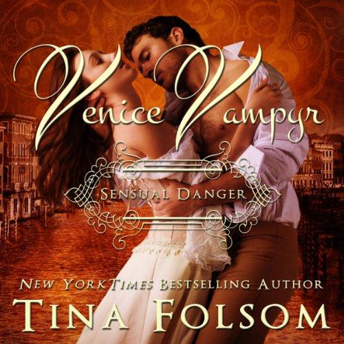 Sensual Danger: Venice Vampyr, Book 4