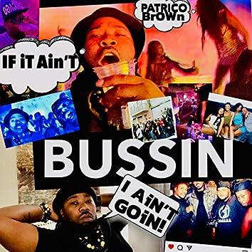 Bussin' (If It Ain't Bussin' I Ain't Goin')