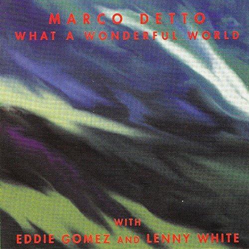 Marco Detto feat. Eddie Gomez & Lenny White