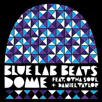 Dome (feat. OthaSoul, Daniel Taylor)