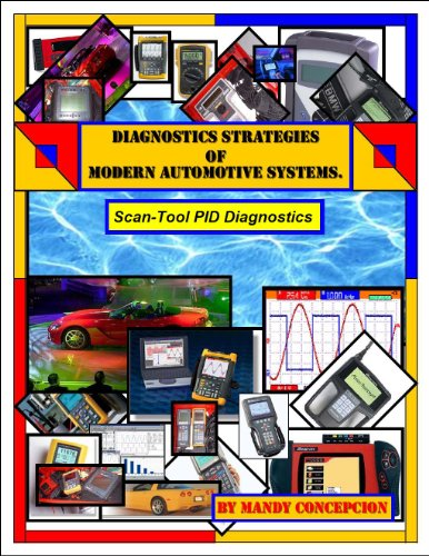 Automotive Scan Tool PID DIagnostics (Diagnostic Strategies of Modern Automotive Systems Book 6)