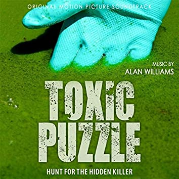 Toxic Puzzle: Hunt for the Hidden Killer (Original Motion Picture Soundtrack)