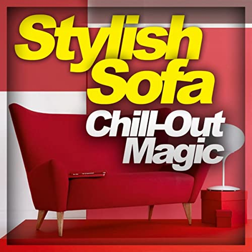 Stylish Sofa - Chill Out Magic by Various artists on Amazon ...