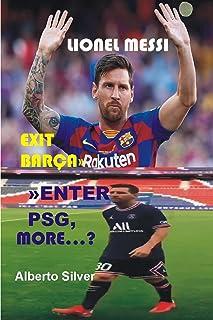LIONEL MESSI: Exit Barca Enter PSG, More...?