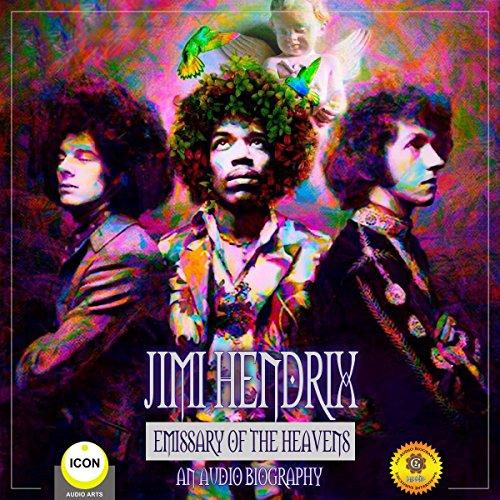 Jimi Hendrix Emissary of the Heavens - An Audio Biography audiobook cover art