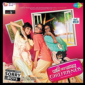 Ami Aar Amar Girl Friends (Original Motion Picture Soundtrack)