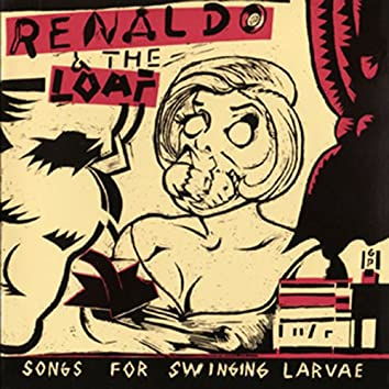 Songs for Swinging Larvae + Songs from the Surgery