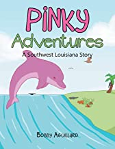 Pinky Adventures: A Southwest Louisiana Story
