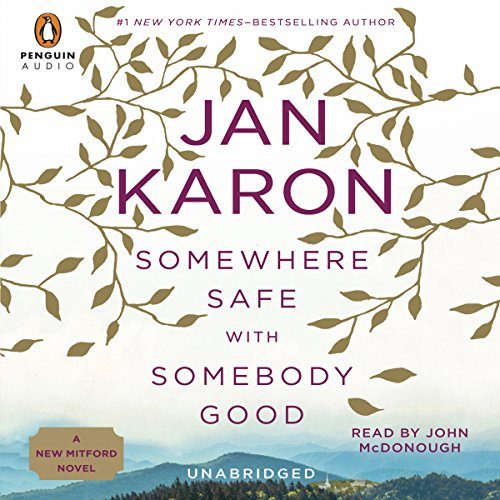 Somewhere Safe with Somebody Good     Mitford Years, Book 10              De :                                                                                                                                 Jan Karon                               Lu par :                                                                                                                                 John McDonough                      Durée : 17 h et 23 min     Pas de notations     Global 0,0
