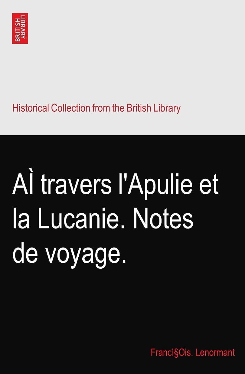 ポーズ幸福過敏なAì travers l'Apulie et la Lucanie. Notes de voyage.