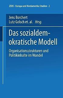 Das Sozialdemokratische Modell: Organisationsstrukturen Und Politikinhalte Im Wandel