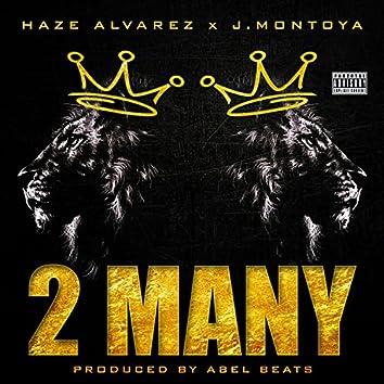 """X J Montoya """"2 Many"""""""
