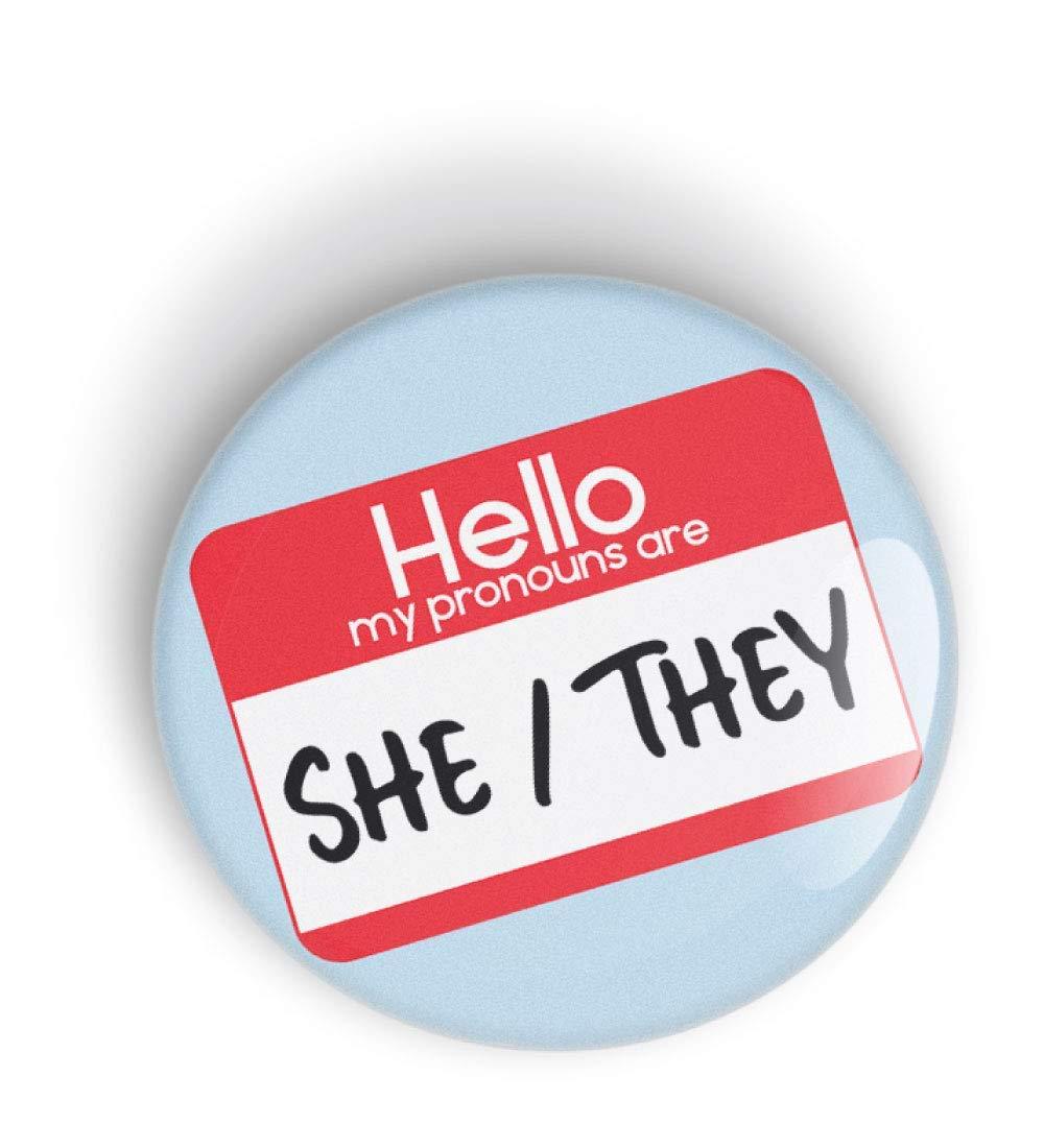 HELLO MY Brand new PRONOUNS ARE SHE THEY Super popular specialty store fridge pronoun badge pin button